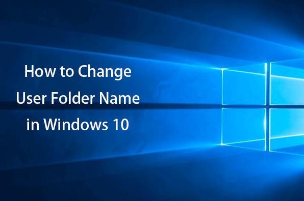 change user folder name windows 10